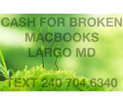 Broken Macbooks wanted in the Largo MD area cash paid is a Laptop Computers for Sale in Largo MD