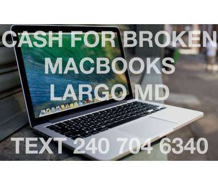 Cash for broken damaged and locked macbooks is a Laptop Computers for Sale in Lanham MD