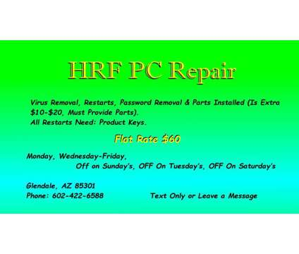 TEXT ONLY HRF PC REPAIR $60 each pc flate rate is a Computer Setup & Repair service in Glendale AZ