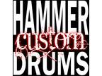 Hammer Custom Drums - Hand made one at a time