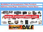 Blowout! All Furniture & Mattresses, Area Rugs, Chandeliers,