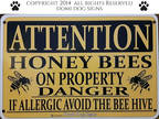 "Metal /Aluminum Attention Honey Bees Sign 8"" x12"" Caution"