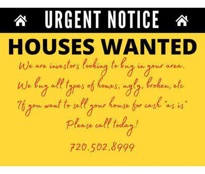 Notice...We Pay Cash for Houses in Denver CO is a Other Real Estate