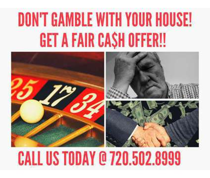 Don't Gamble We Pay CA$H for Houses is a Wanteds listing in Denver CO