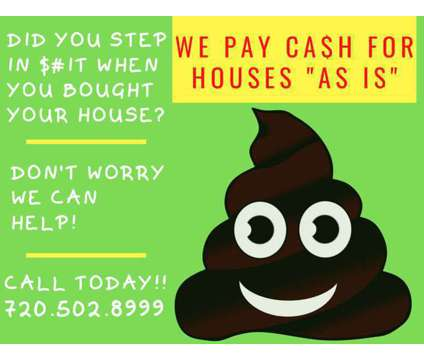 $#IT Happens...Then We Pay Cash for Houses is a Wanteds listing in Denver CO